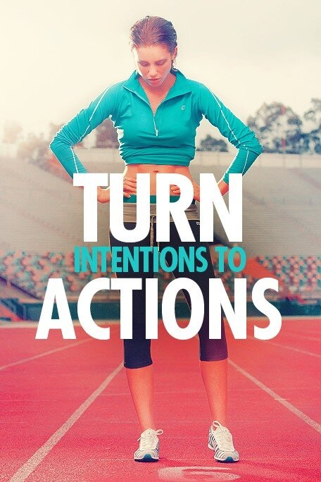 turn intentions into actions