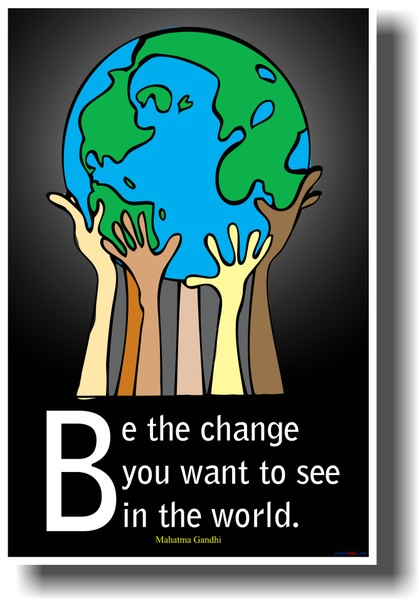 Be-the-change-You-Want-To-See-in-the-World-Gandhi
