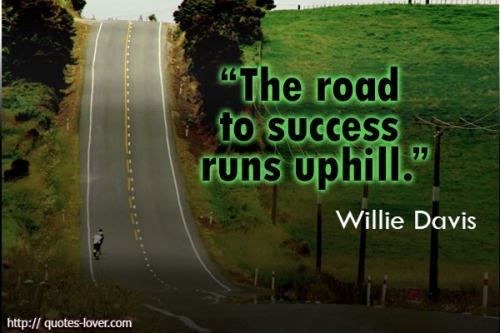 The-road-to-success-runs-uphill.Willie-Davis