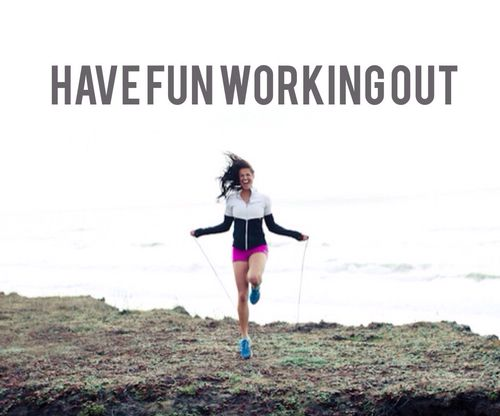 have fun working out
