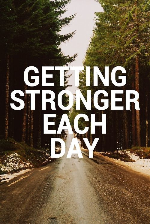 get stronger each day