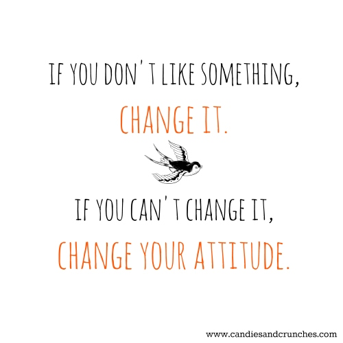 Maya Angelou - If you don't like something, change it.