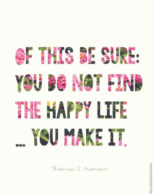 You make your life happy